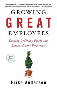 Growing Great Employees de Erika Andersen