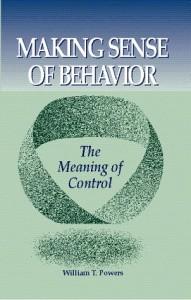Making Sense of Behavior de William T. Powers