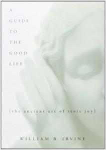 A Guide to the Good Life de William Braxton Irvine
