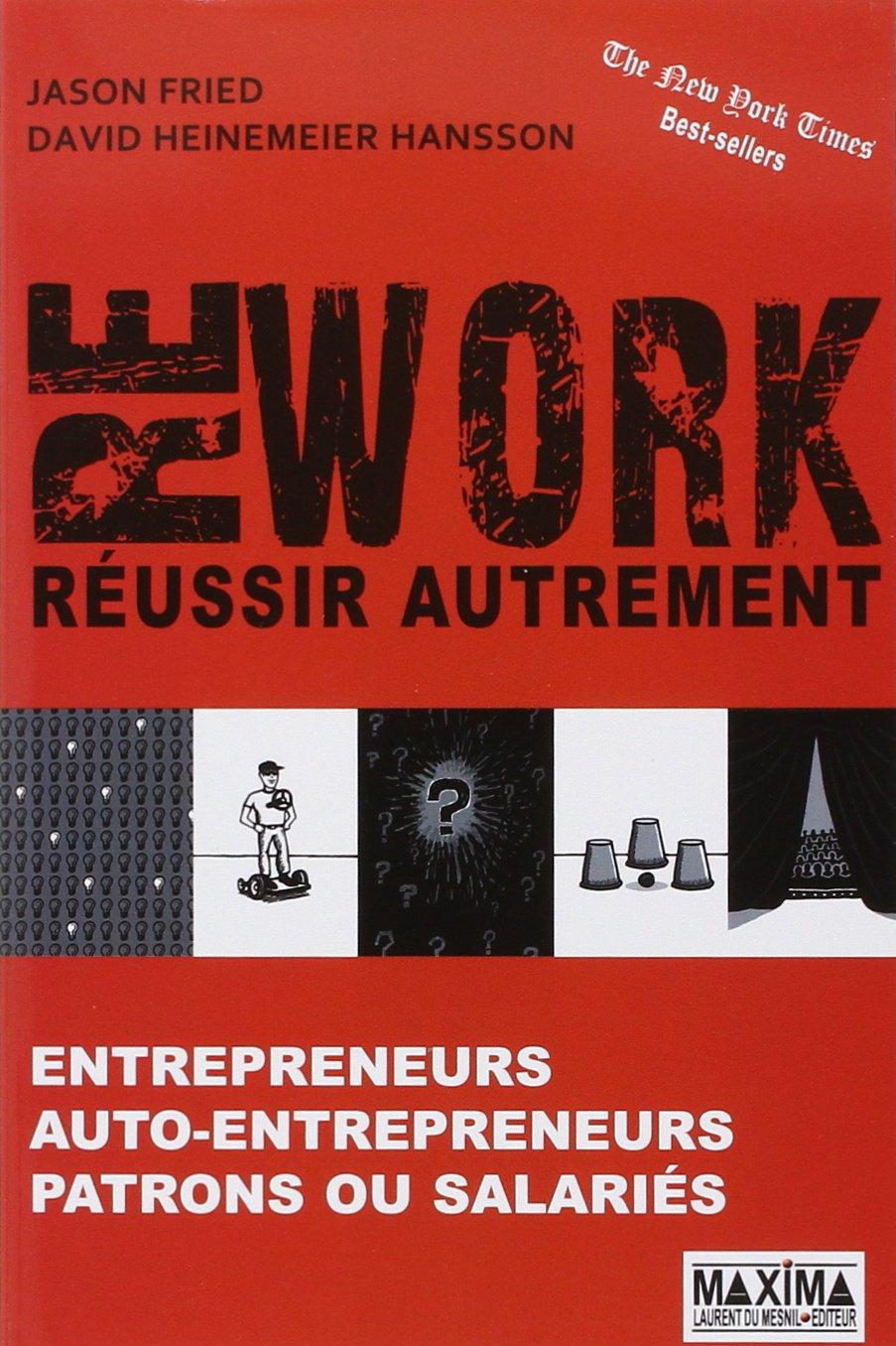 """""""Rework : réussir autrement"""" de Jason Fried et David Heinemeier Hansson"""
