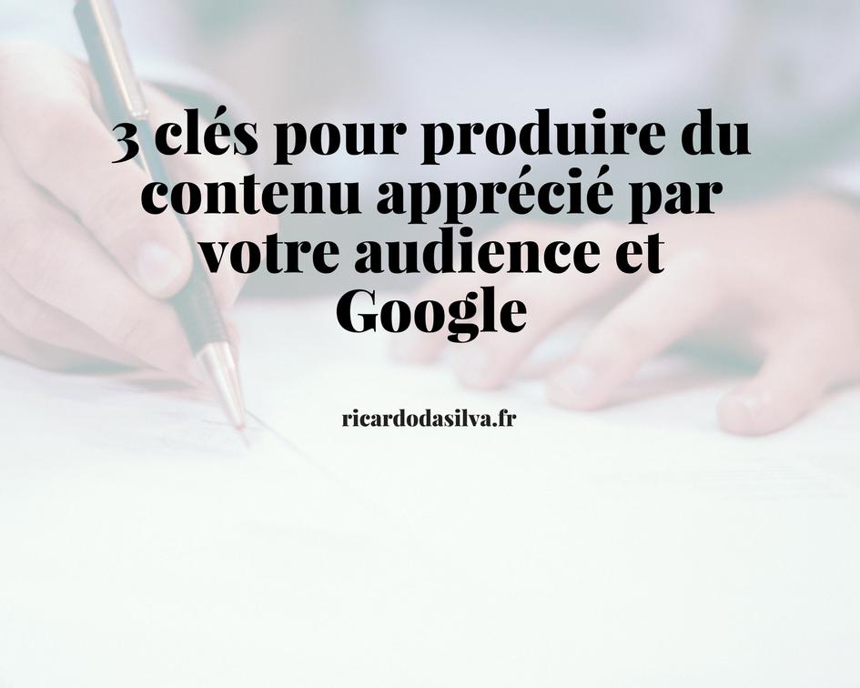 """<span class=""""entry-title-primary"""">3 clés pour produire du contenu apprécié par votre audience et Google</span> <span class=""""entry-subtitle"""">Comment écrire du bon contenu ? </span>"""