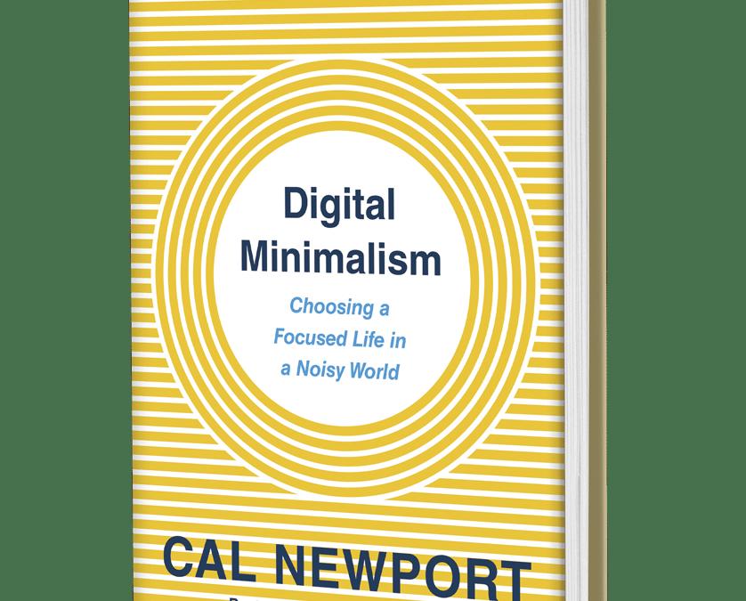 Digital minimalism de Cal Newport : un livre que je conseille à tous ceux qui veulent être plus efficace