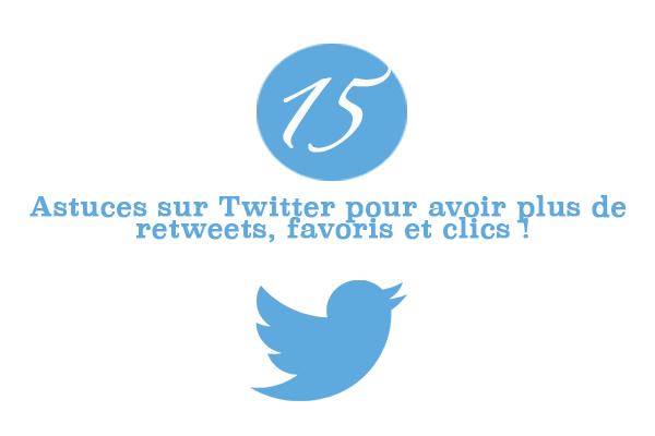 15 astuces sur Twitter pour avoir plus de Retweets, Favoris et Clics